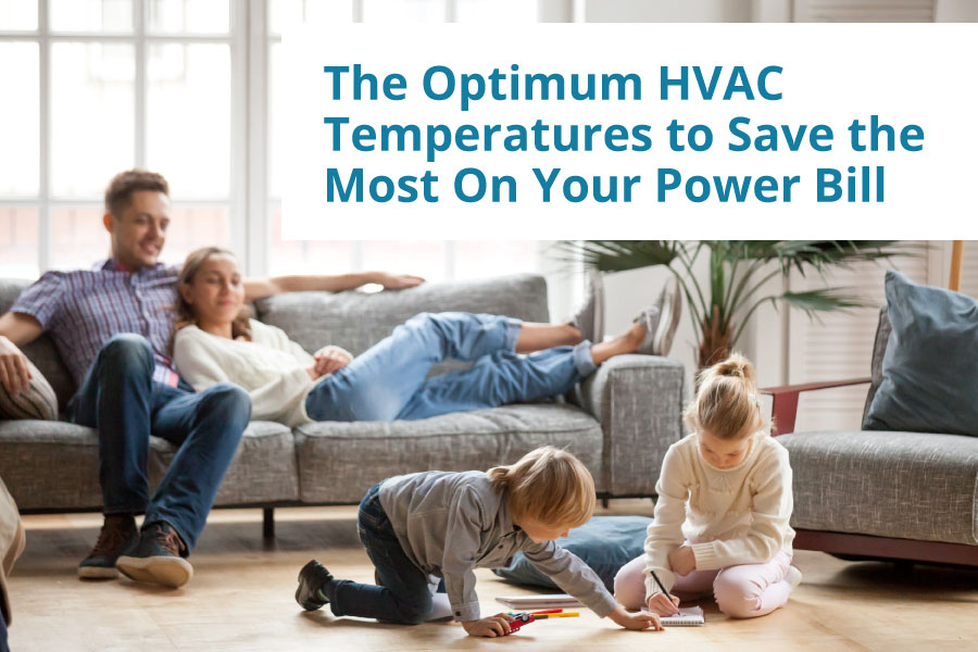 The Optimum HVAC Temperatures to Save The Most On Your Power Bill