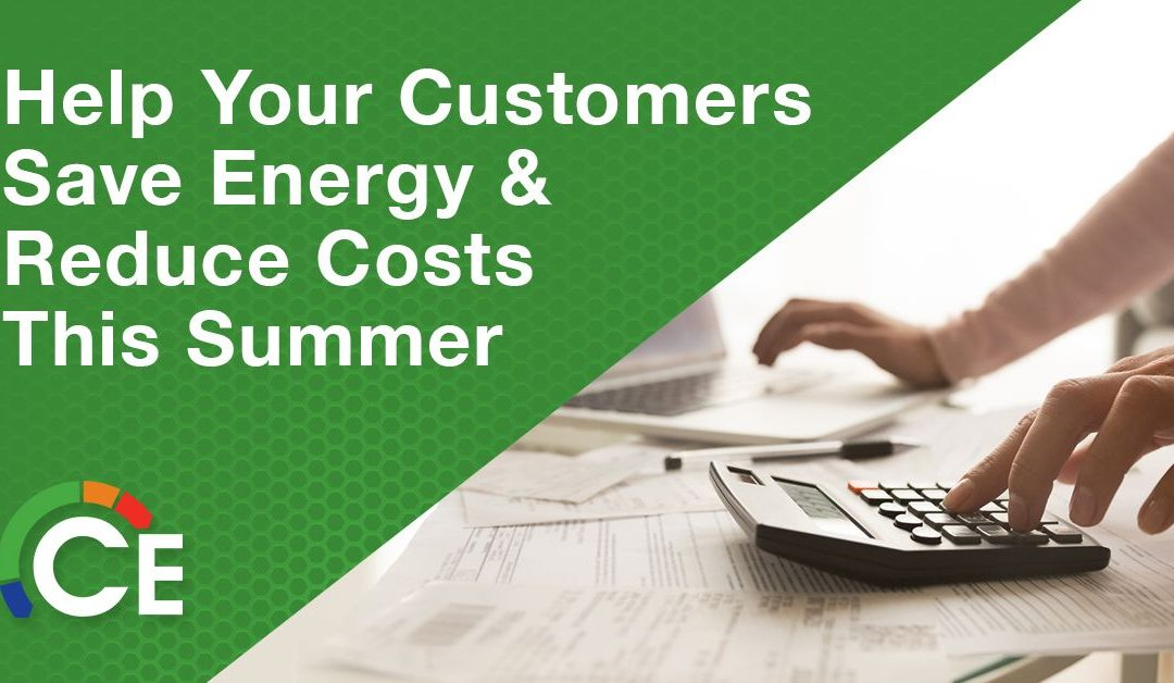 Ways Your Customers Can Save Energy & Reduce Costs This Summer